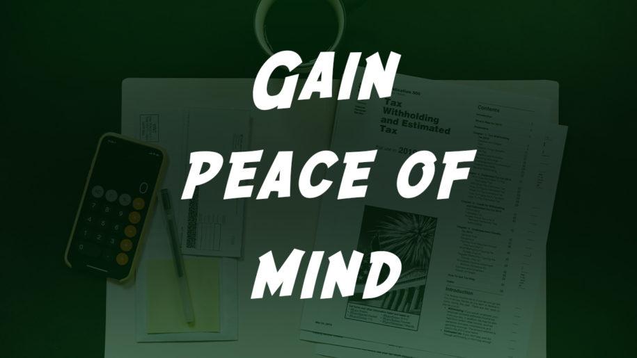 Gain Peace of Mind